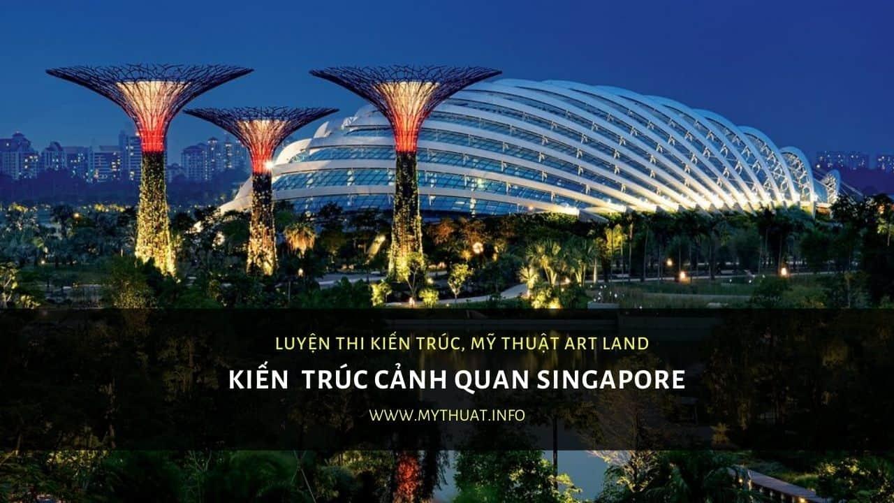 Kiến Trúc Cảnh Quan Gardern By The Bay Singapore Supertrees