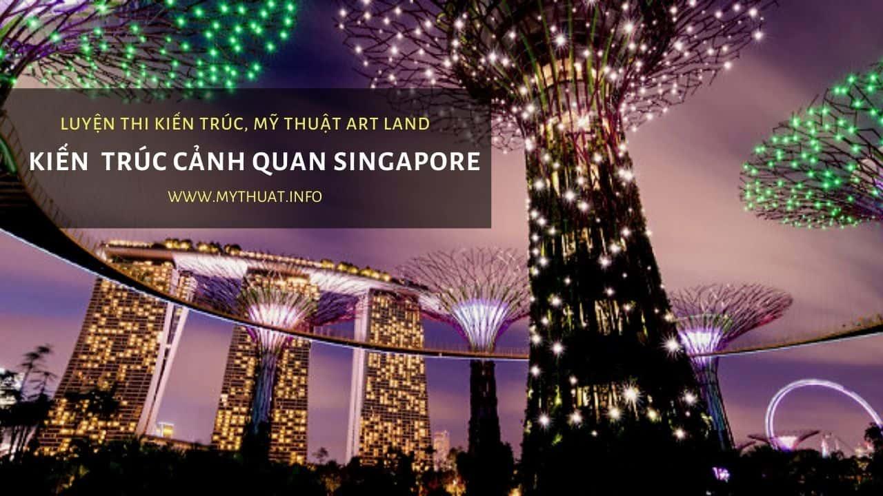 Kiến Trúc Cảnh Quan Garden By The Bay Singapore