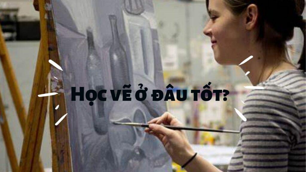 Học vẽ ở đâu tốt?