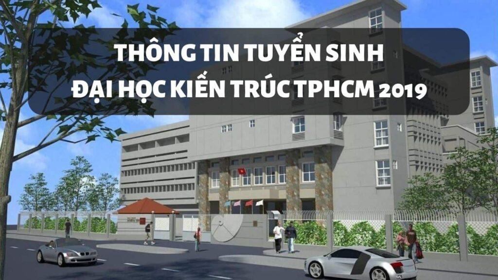 Thông tin tuyển sinh trường Đại học Kiến Trúc TP HCM