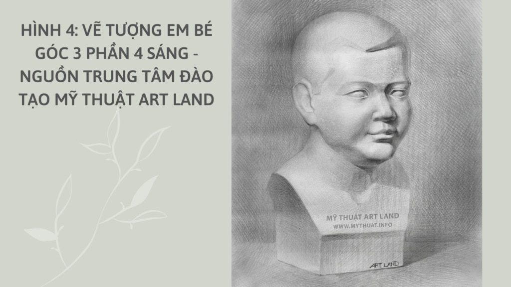 Hình 4: vẽ tượng em bé góc 3 phần 4 sáng - Nguồn trung tâm đào tạo mỹ thuật Art Land