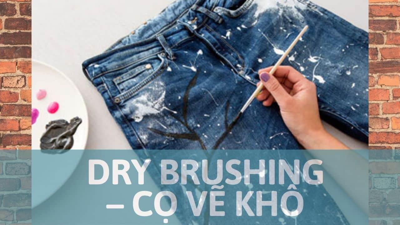 Dry brushing – Cọ vẽ khô
