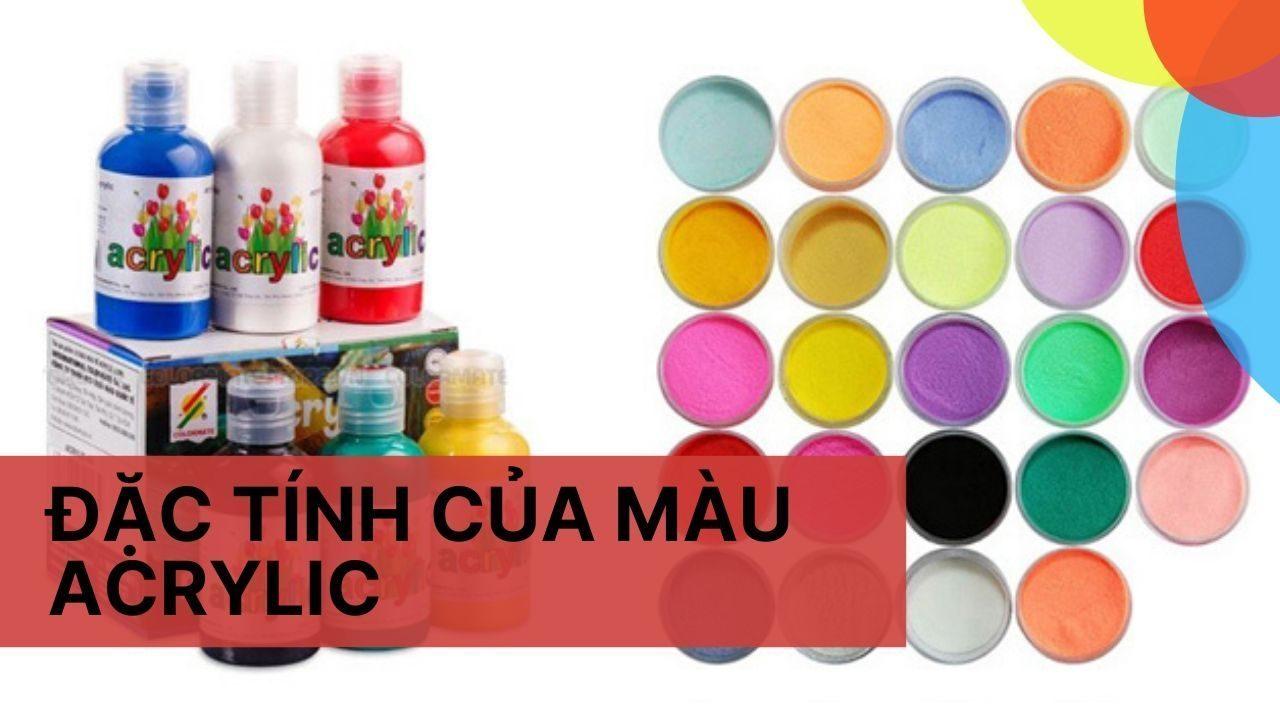 Đặc tính của màu acrylic