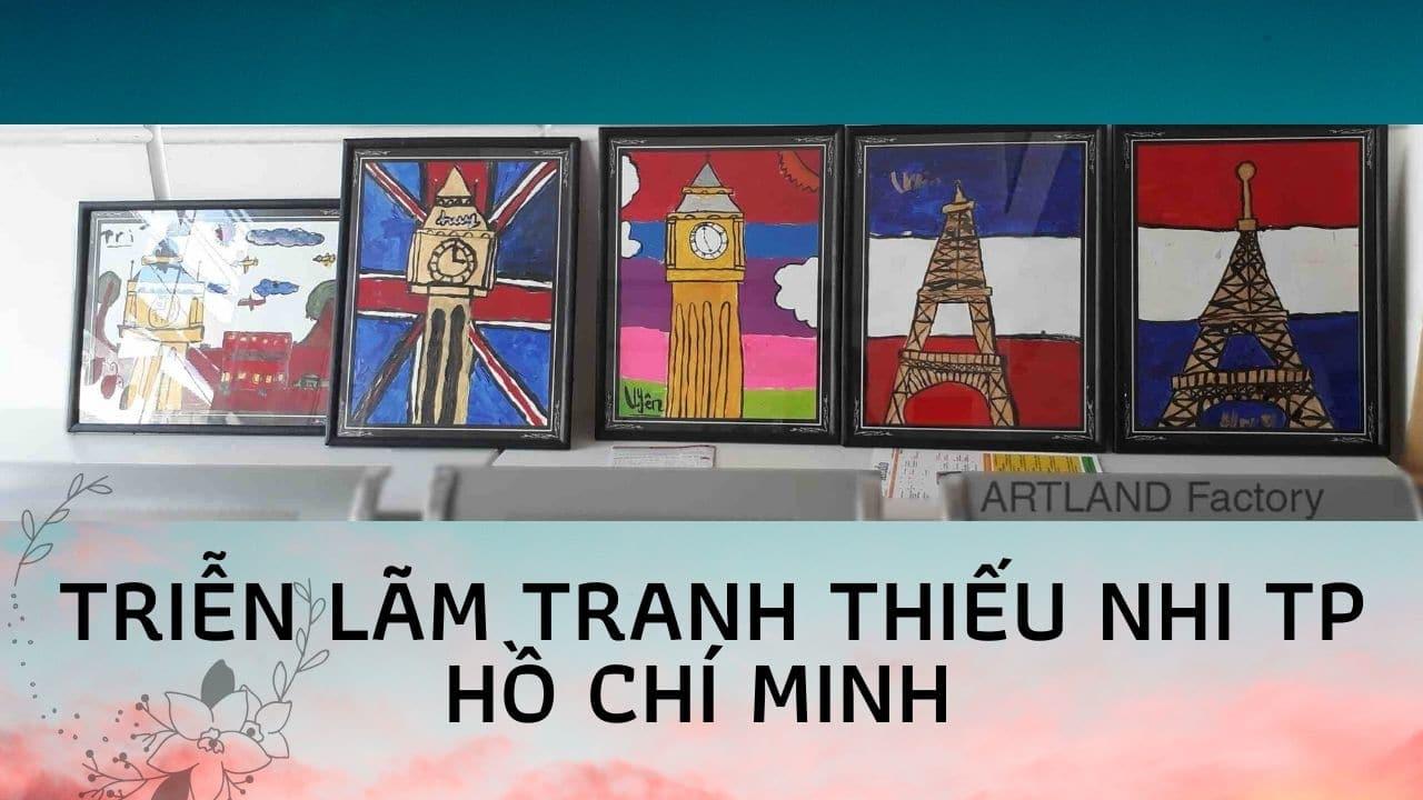 Triễn lãm của tranh thiếu nhi TP HCM Art Land