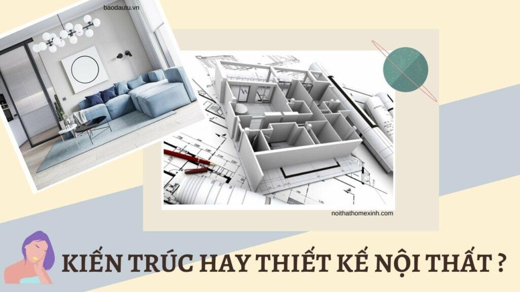 Kiến trúc hay thiết kế nội thất