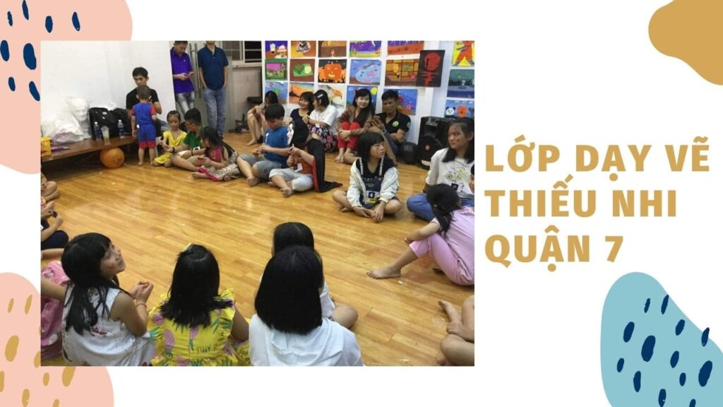 Lớp dạy vẽ thiếu nhi quận 7