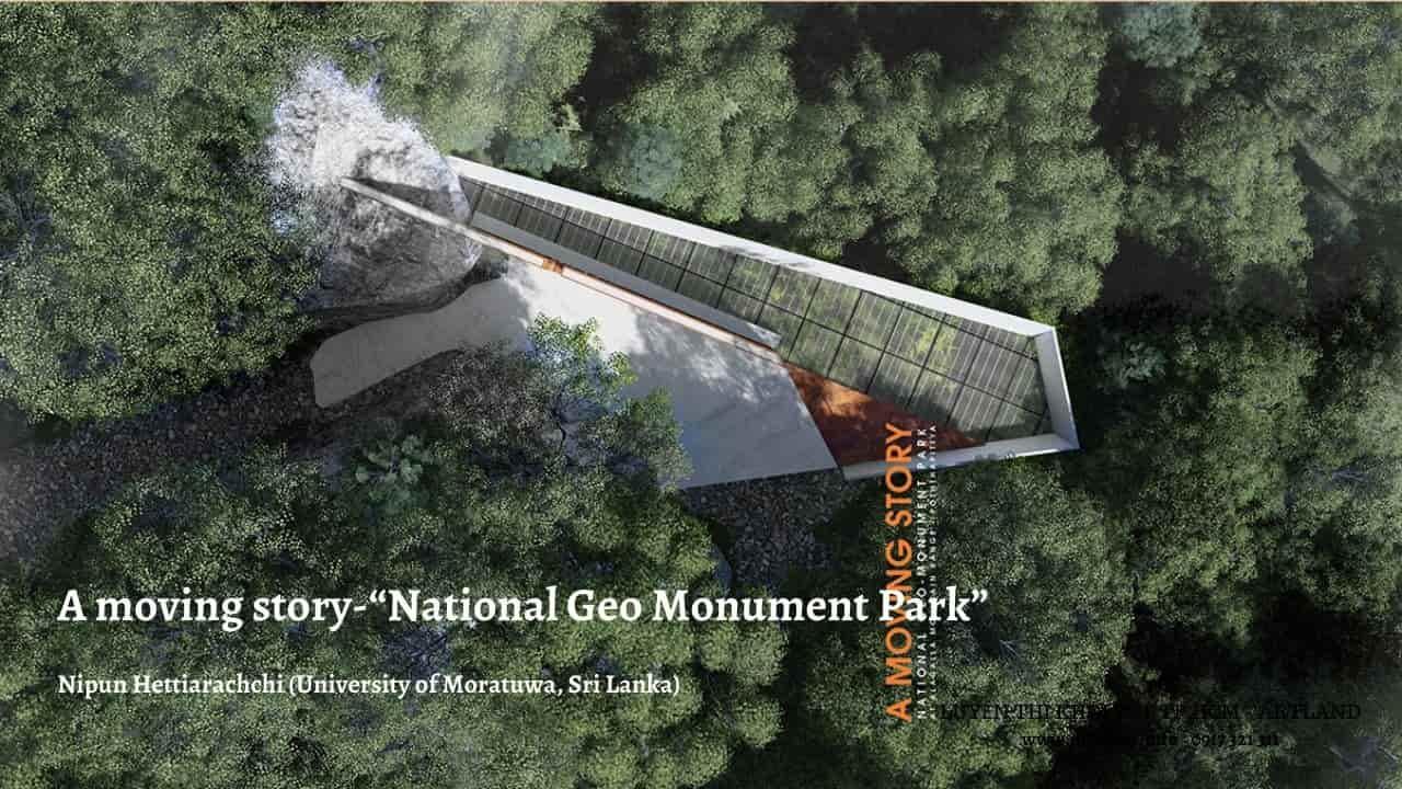 "A moving story National Geo Monument Park""–Nipun Hettiarachchi University of Moratuwa Sri Lanka"