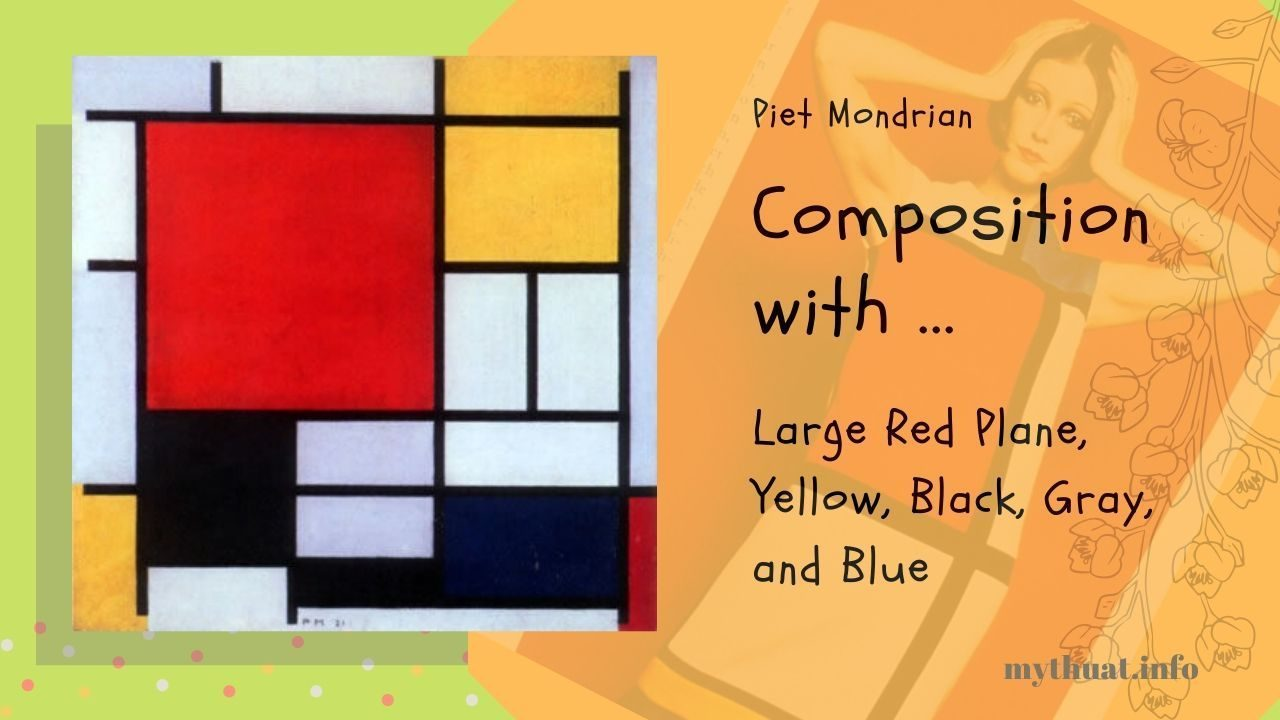 "Danh họa Piet Mondrian bức ""Composition with Large red plane yellow black gray and blue"