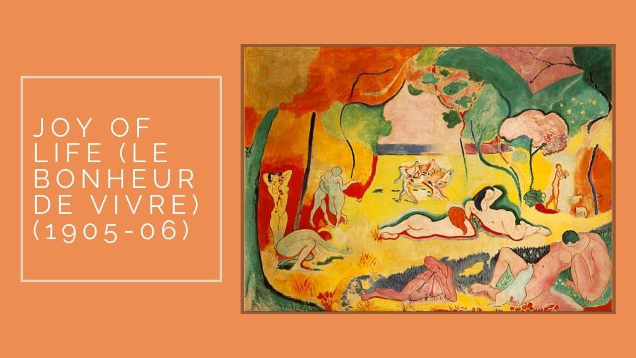 tác phẩm Joy of Life (Le Bonheur de Vivre) (1905-06)