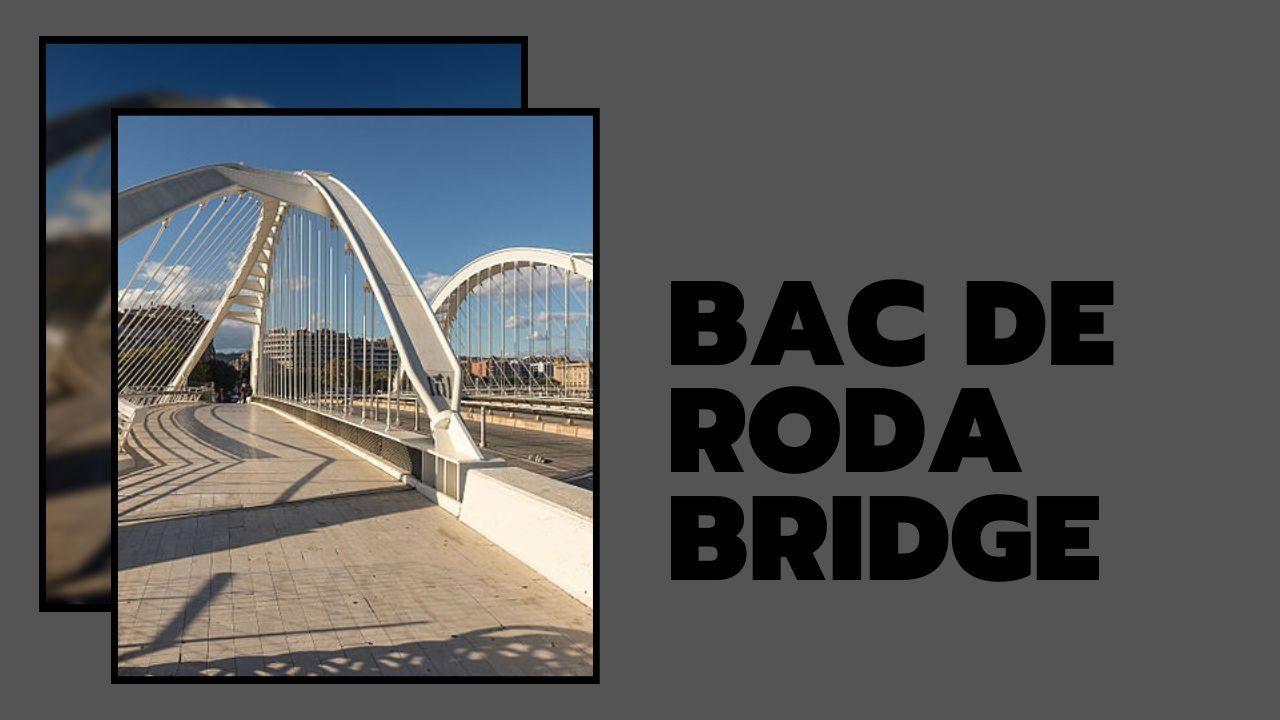 cầu Bac de Roda Bridge
