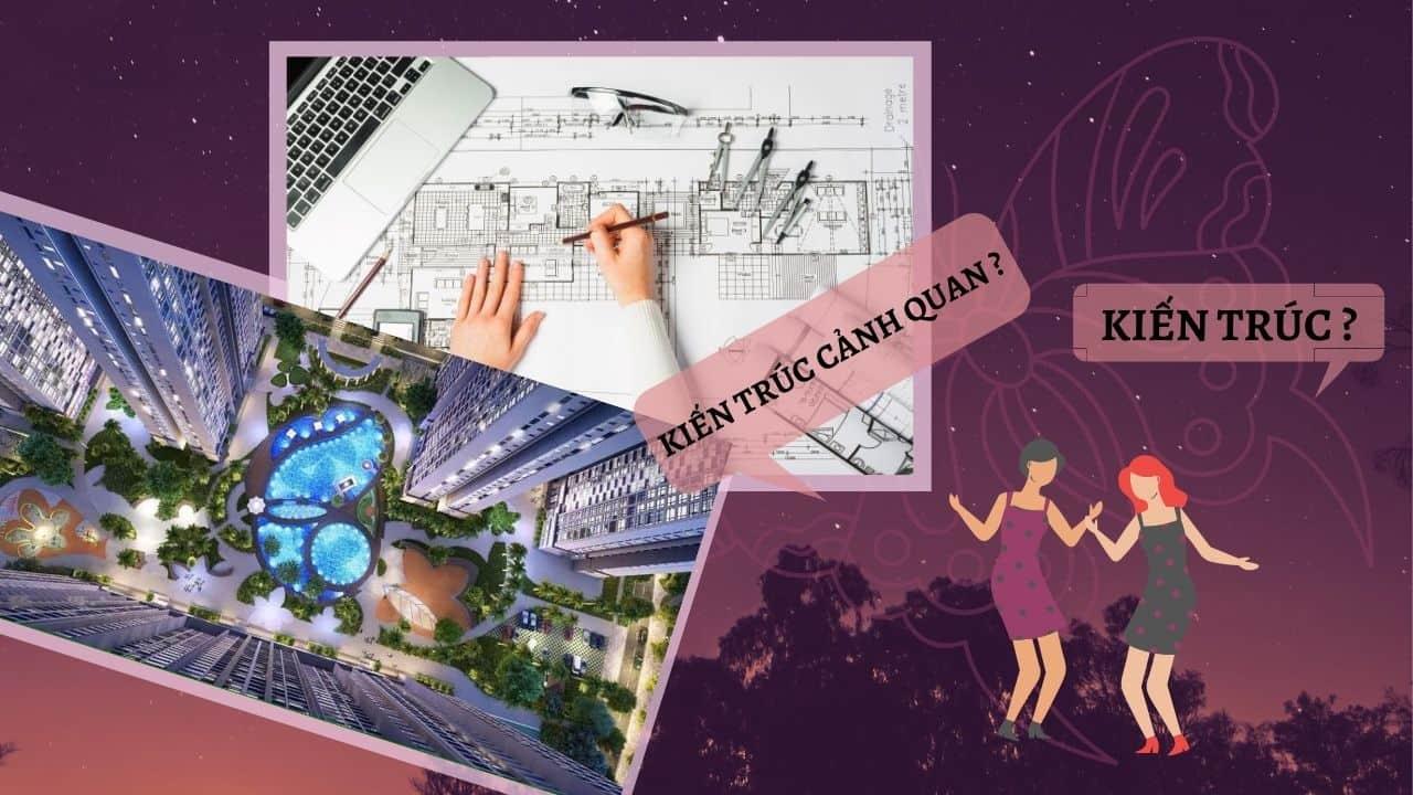 Học kiến trúc hay kiến trúc cảnh quan ?