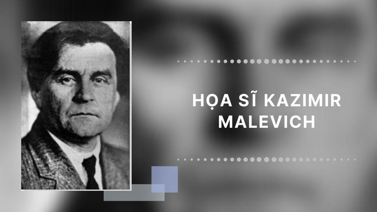 Họa sĩ Kazimir Malevich