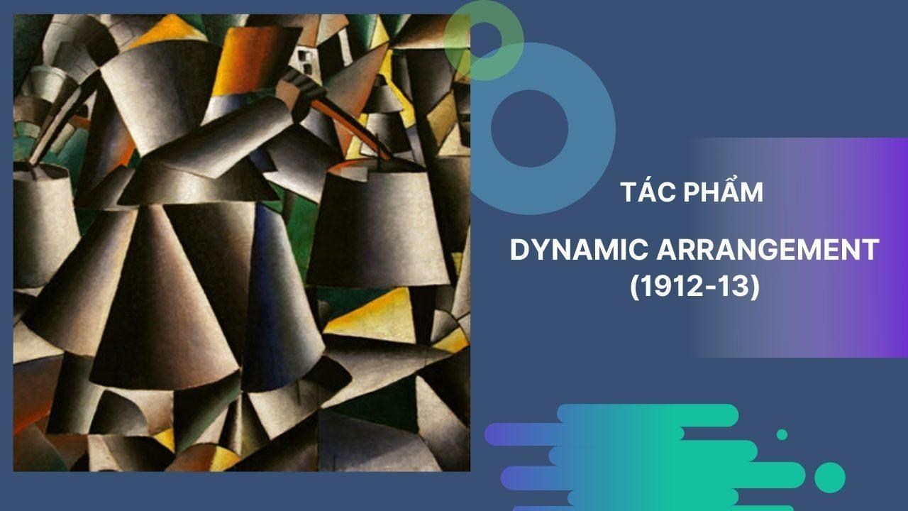 tác phẩm Dynamic Arrangement (1912-13)