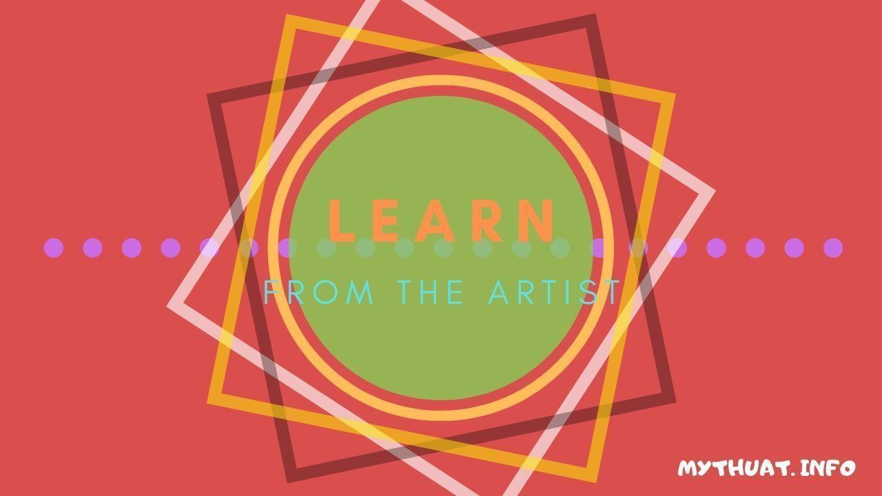 Làm sao để trở thành họa sĩ?- Bài học 5: Học từ các họa sĩ ! !