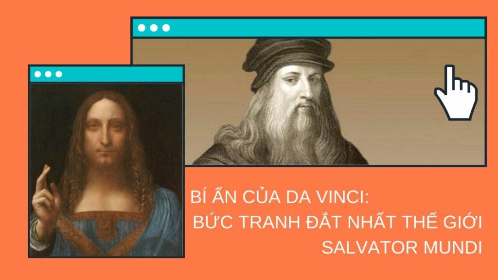 BÍ ẨN CỦA DA VINCI: BỨC TRANH ĐẮT NHẤT THẾ GIỚI SALVATOR MUNDI