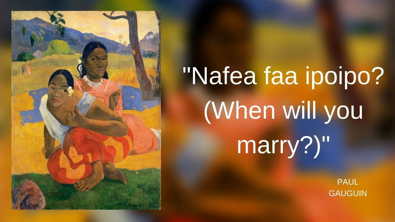 Nafea faa ipoipo? (When will you marry?)