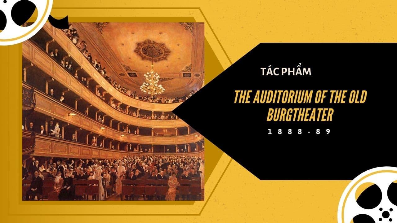 Tác phẩm The Auditorium of the Old Burgtheater(nguồn internet)