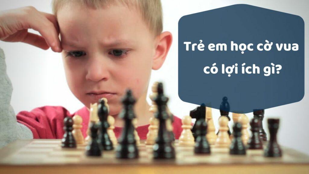 Trẻ em học cờ vua có lợi ích gì