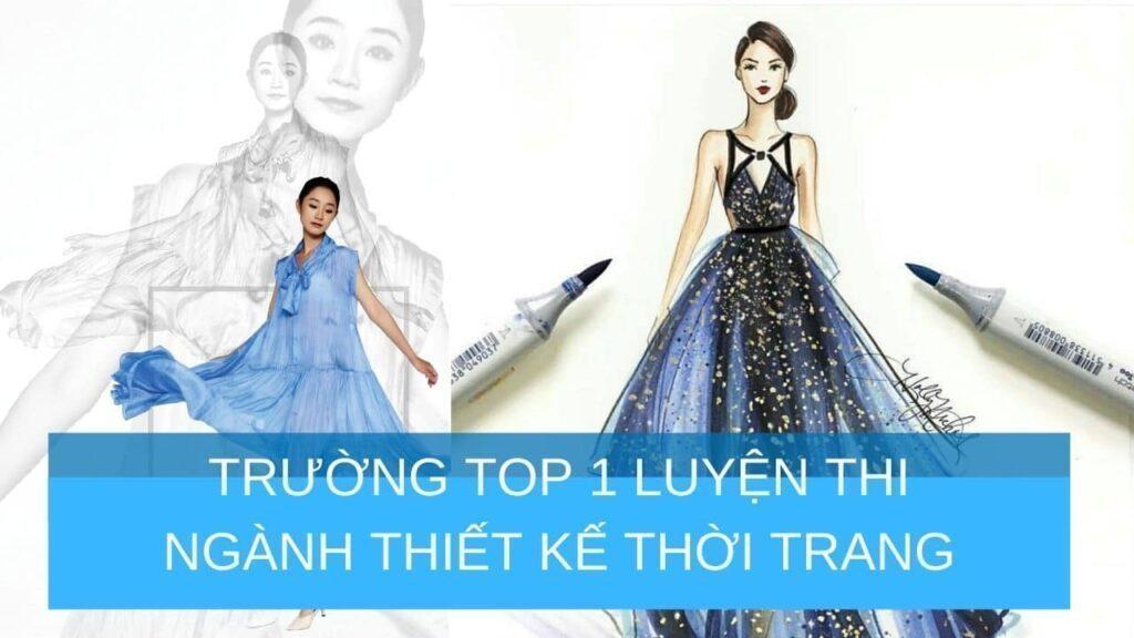 Trường top 1 luyện thi thiết kế thời trang