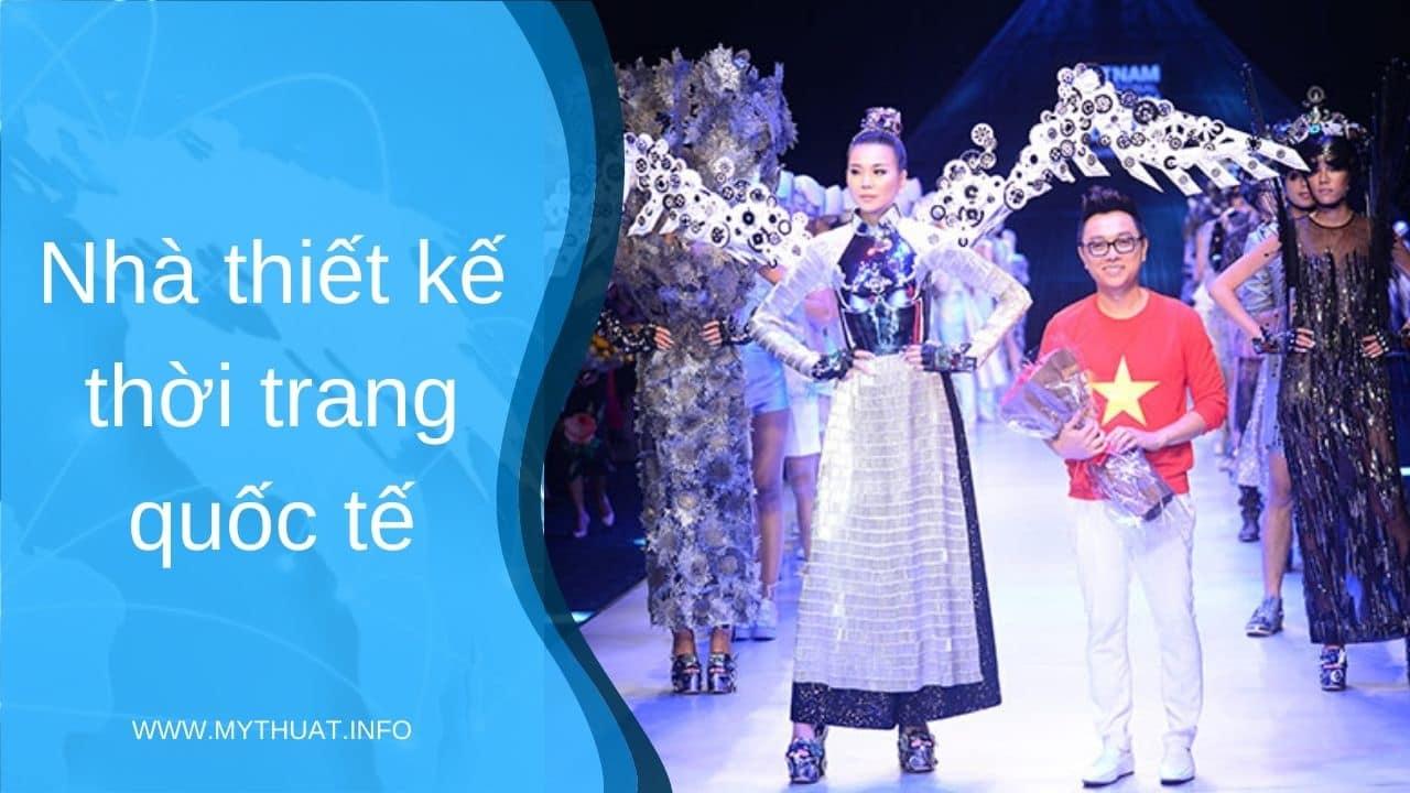 Nhà thiết kế thời trang quốc tế - ngành nghề liên quan đến thời trang