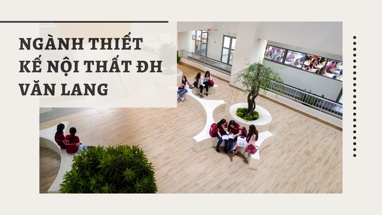 ngành thiết kế nội thất Đại học Văn Lang