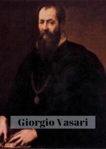 Kiến trúc sư, hoạ sĩ người Italia _ Giorgio Vasari
